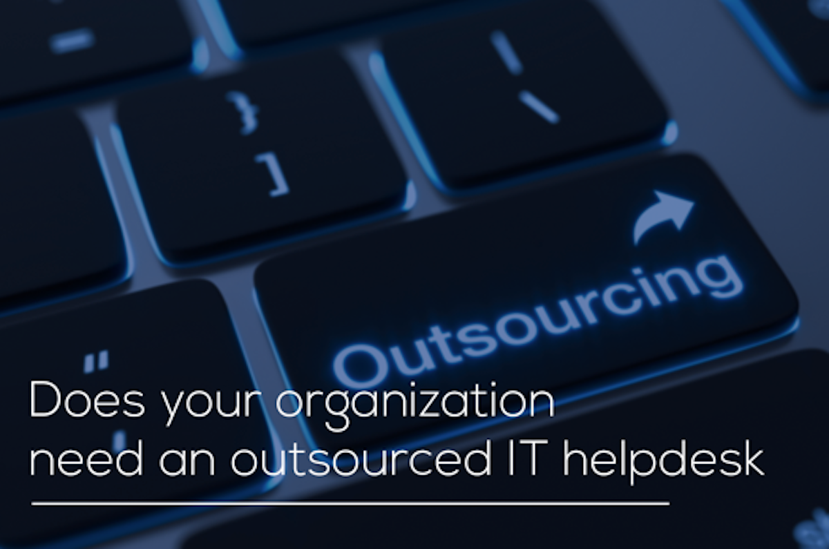 Does your organization need an outsourced IT helpdesk?